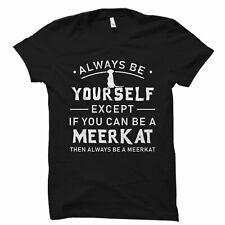 Meerkat Gift, Funny Meerkat Shirt, Meerkat Lover Gift, Meerkat