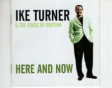 CD IKE TURNER & THE KINGS OF RHYTHMhere and nowEX+HOLLAND 2001  (A4296)