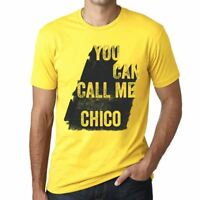 Chico, You Can Call Me Chico Homme T-shirt Jaune Cadeau D'anniversaire 00537