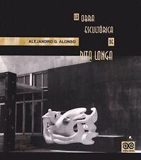 LA OBRA ESCULTORICA DE RITA LONGA Art Sculpture Cuba