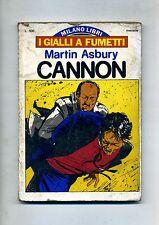 Martin Asbury - Cannon # I GIALLI A FUMETTI N.1 Febbraio 1976 # Milano Libri