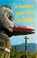 OLD Chrome Postcard AK D115 Im Having a Great Time in Alaska Greeting Totem Pole