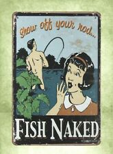 Us Seller- plaques sale Show off your rod fish Naked tin metal sign