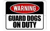 Warning Guard Dogs On Duty 8 x 12 Aluminum Sign | Indoor/Outdoor Sign