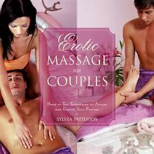 Erotic Massage for Couples: Head to Toe Techniques to Arouse and Gratify Your Pa