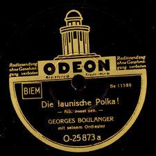 GEORGES BOULANGER ORCH. Die launische Polka / Die verliebte Geige   78rpm  S6316