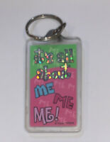 "Vintage Kalan Keychain Key Ring Fob ""It's all about me Me ME!"" KR809 Acrylic Pla"