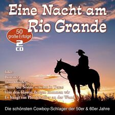 EINE NACHT AM RIO GRANDE-50 COWBOY-SCHLAGER (TOM DOOLEY, BONANZA,...)  2 CD NEU