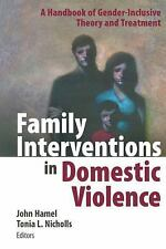 Family Interventions in Domestic Violence : A Handbook of Gender-Inclusive...