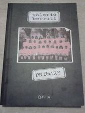 Valerio Berruti - PRIMARY - 2005 - 1° Ed. Charta