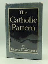 THE CATHOLIC PATTERN by Thomas F. Woodlock- 1943, Catholic belief system