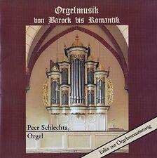 ORGELMUSIK VON BAROCK BIS ROMANTIK - PEER SCHLECHTA, ORGEL / CD - TOP-ZUSTAND