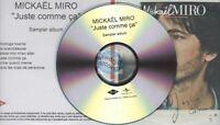 Mickael Miro Juste Comme Ca CD SAMPLER PROMO pochette papier