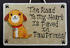 DOG Road To Heart Paved In Paw Prints PET SIGN Kennel Groomer Puppy Pup PLAQUE
