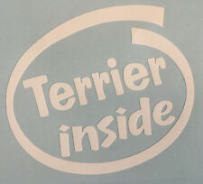 TERRIER INSIDE DOG ON BOARD CAR WINDOW STICKER DECAL IN WHITE ALL COLOURS MADE