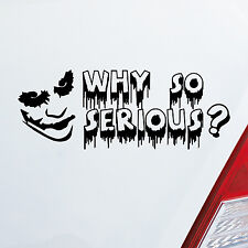 Auto Aufkleber WHY SO SERIOUS? Joker für Batman Fans Sticker Dark Knight 1027