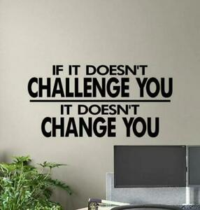 Wall Stickers If It Doesn't Challenge You It Does vinyl decal motivational quote