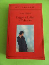NAFISI. LEGGERE LOLITA A TEHERAN. ADELPHI 2007