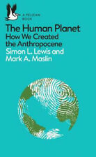 The Human Planet: How We Created the Anthropocene | Simon Lewis