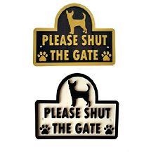 Chihuahua - Please Shut The Gate - 3D Dog Plaque - House Garden Door Wall Sign