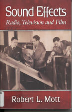 Sound Effects : Radio, Television and Film, Paperback. Robert L Mott