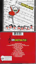 CD - THE TOY DOLLS : ORCASTRATED / COMME NEUF - LIKE NEW
