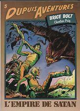 Brice Bolt. L'Empire de Satan. CHARLIER et PUIG. Dupuis Aventures 1985. EO.