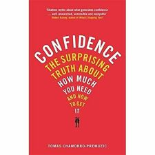 Confidence: The surprising truth about how much you need and how to get it by...