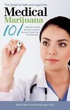 Medical Marijuana 101 by Mickey Martin, Gregory T. Carter, Ed Rosenthal and...