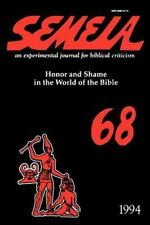 Semeia 68 : Honor and Shame in the World by Victor Matthews (1994, Paperback)