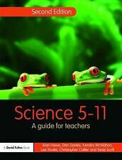 NEW Science 5-11: A Guide for Teachers (Primary 5-11 Series) by Alan Howe