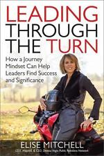 Leading Through the Turn: How a Journey Mindset Can Help Leaders Find Success an