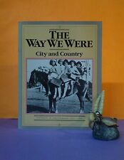 The Way We Were: City and Country: Australia in Photographs 1860-1920s/history