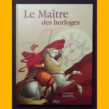 LE MAÎTRE DES HORLOGES Anne Jonas Arnaud Hug 2003