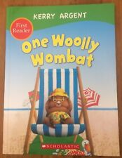 ONE WOOLLY WOMBAT ~ FIRST READER BY KERRY ARGENT ~ NEW PAPERBACK