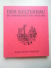 Der Kelterbau im Stromgebiet des Neckars 1990 Keltern Wein Kelterei