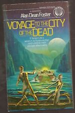 ALAN DEAN FOSTER Voyage to the City of the Dead. 1st ed. Nice copy.