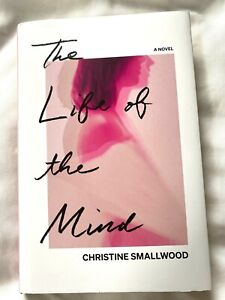 The Life of the Mind by Christine Smallwood: Like New