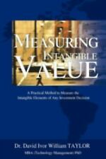 Measuring Intangible Value: A Practical Method to Measure the Intangible Element