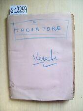 G. VERDI - IL TROVATORE - EDITRICE MADELLA - 1913