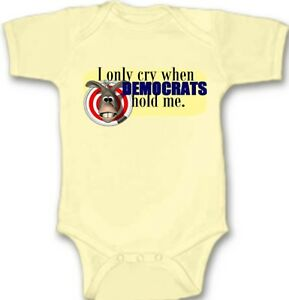 I Only Cry With Democrats Repubican Baby Bodysuit Creeper New Adorable Gift