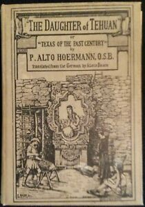 """Hoermann.DAUGHTER OF TEHUAN.""""Texas of the Past Century""""."""