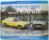 THE SPORTING FORDS VOLUME 3 CAPRIS INCLUDING RS2600, RS3100, 2.8I AND TURBO Book