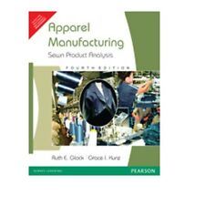 Apparel Manufacturing : Sewn Product Analysis by Ruth E. Glock...