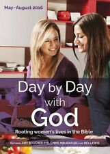 Day by Day with God May - August 2016: Rooting Women's Lives in the Bible,Ali H