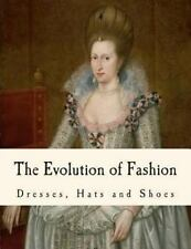 The Evolution of Fashion by Florence Gardiner (2013, Paperback)