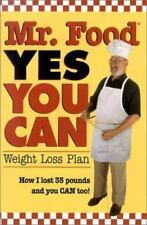 Mr. Food, Yes You Can: Weight Loss Plan: How I Lost 35 Pounds and You Can Too!