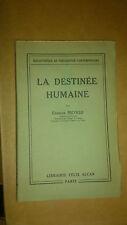 Charles NICOLLE - La Destinée Humaine  - Ed. Alcan Félix. 1936