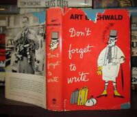 Buchwald, Art DON'T FORGET TO WRITE  1st Edition 1st Printing