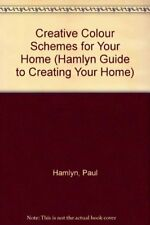 Creative Colour Schemes for Your Home (Hamlyn Guide to Creating Your Home)-Paul